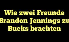 Wie zwei Freunde Brandon Jennings zu Bucks brachten