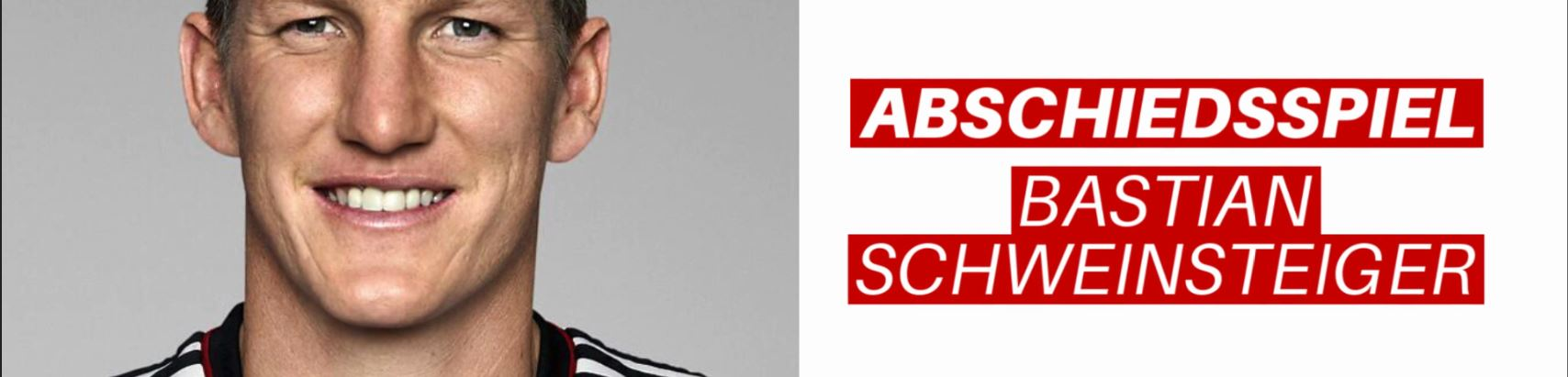 Bastian Schweinsteiger Abschiedsspiel
