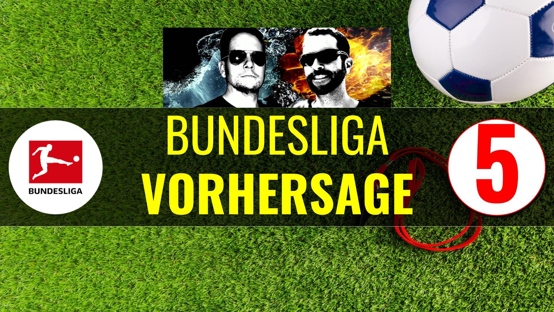 Bundesliga Vorhersage und Tipps am 5. Spieltag
