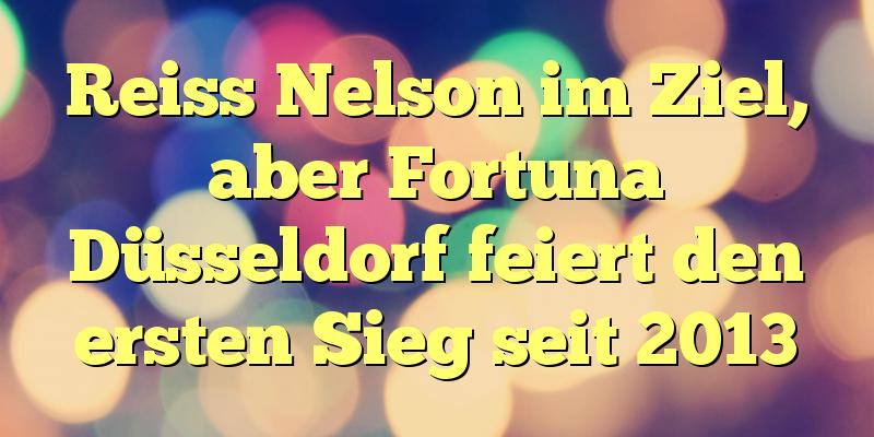 Reiss Nelson im Ziel, aber Fortuna Düsseldorf feiert den ersten Sieg seit 2013