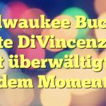 Milwaukee Bucks: Donte DiVincenzo ist nicht überwältigt von dem Moment