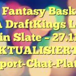 DFS - Fantasy Basketball - NBA DraftKings Lineup - Main Slate - 27.11.18 - AKTUALISIERT - Sport-Chat-Platz