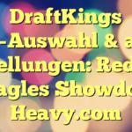 DraftKings NFL-Auswahl & amp; Aufstellungen: Redskins vs. Eagles Showdown - Heavy.com