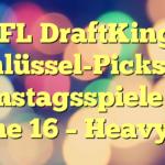NFL DraftKings Schlüssel-Picks für Samstagsspiele der Woche 16 - Heavy.com