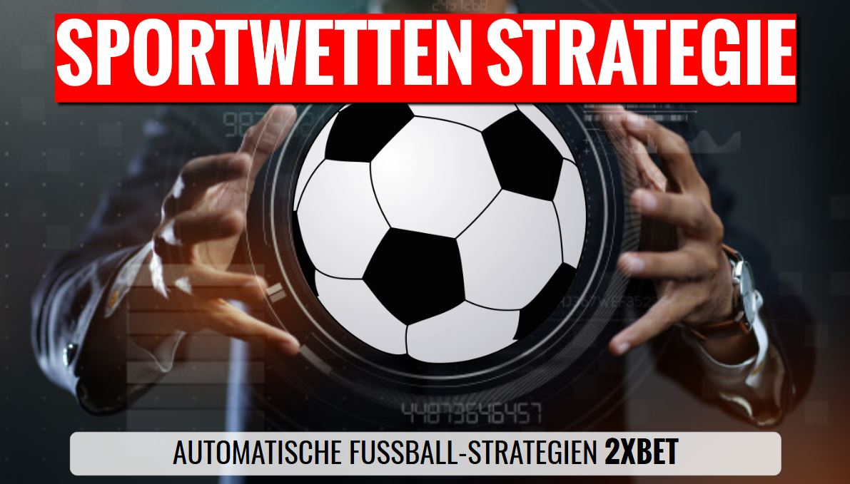 2XBET – Automatische Sportwetten-Strategien für Fußball-Wetten [RESTART]