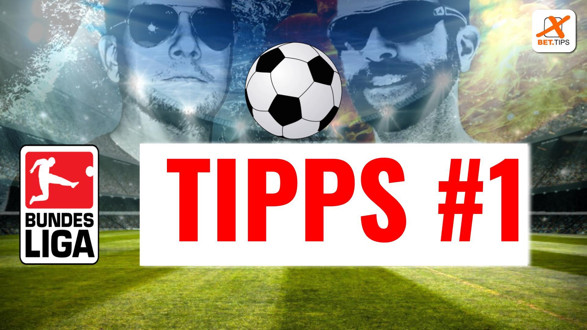 BUNDESLIGA-TIPPS ZUM 1. SPIELTAG 2019/2020