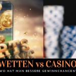 Sportwetten vs. Casino-Spiele: Wo haben Sie bessere Gewinnchancen?