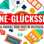 Online-Glücksspiel: Änderungen 2021 in Deutschland