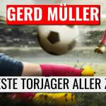 Gerd Müller - Der beste Torjäger aller Zeiten?