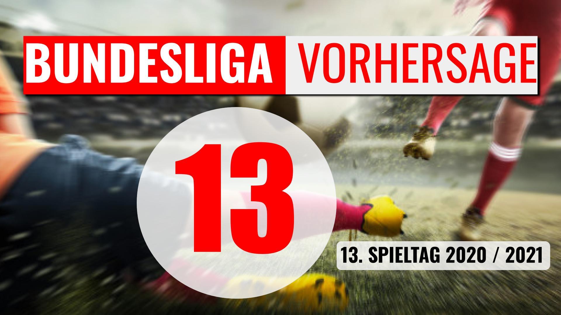 Bundesliga Vorhersage – Tipps zum 13. Spieltag 2020 / 2021
