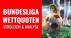 Bundesliga Wettquoten Vergleich & Analyse