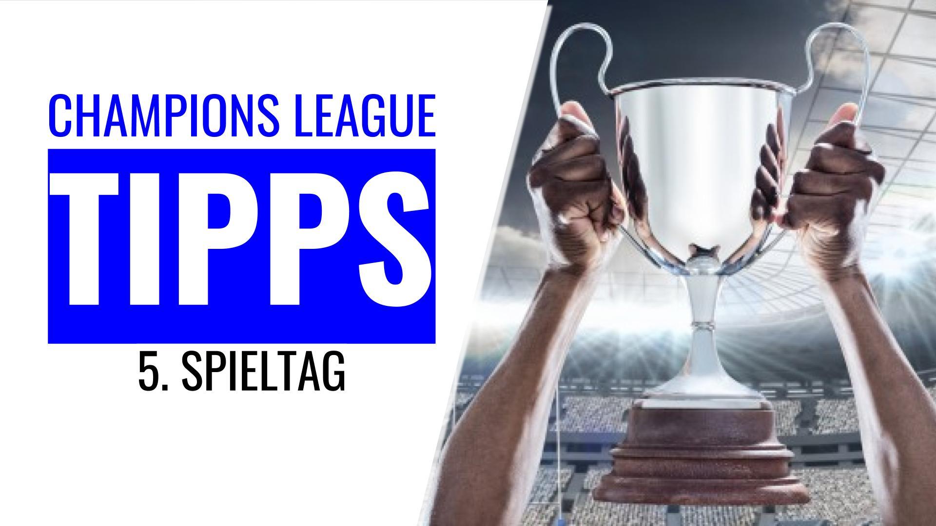 CHAMPIONS LEAGUE TIPPS zum 5. Spieltag 2020 / 2021