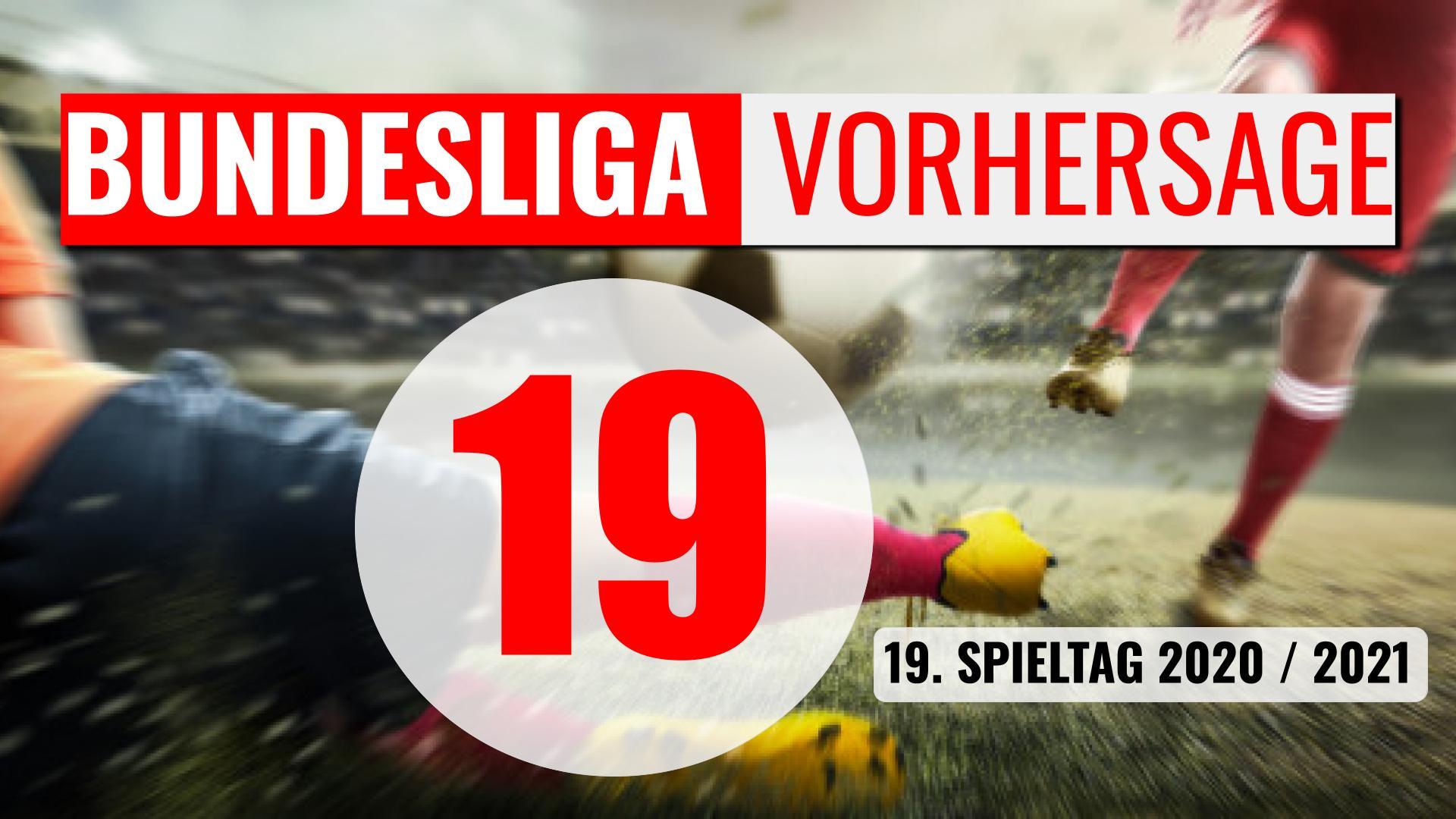 Bundesliga Vorhersage – Tipps zum 19. Spieltag 2020/2021