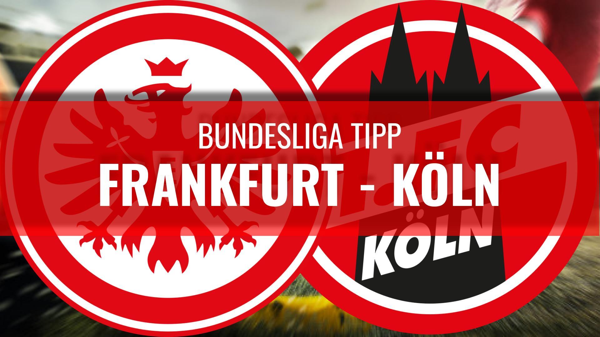 FRANKFURT - KÖLN-Bundesliga-Wett-Tipps-21