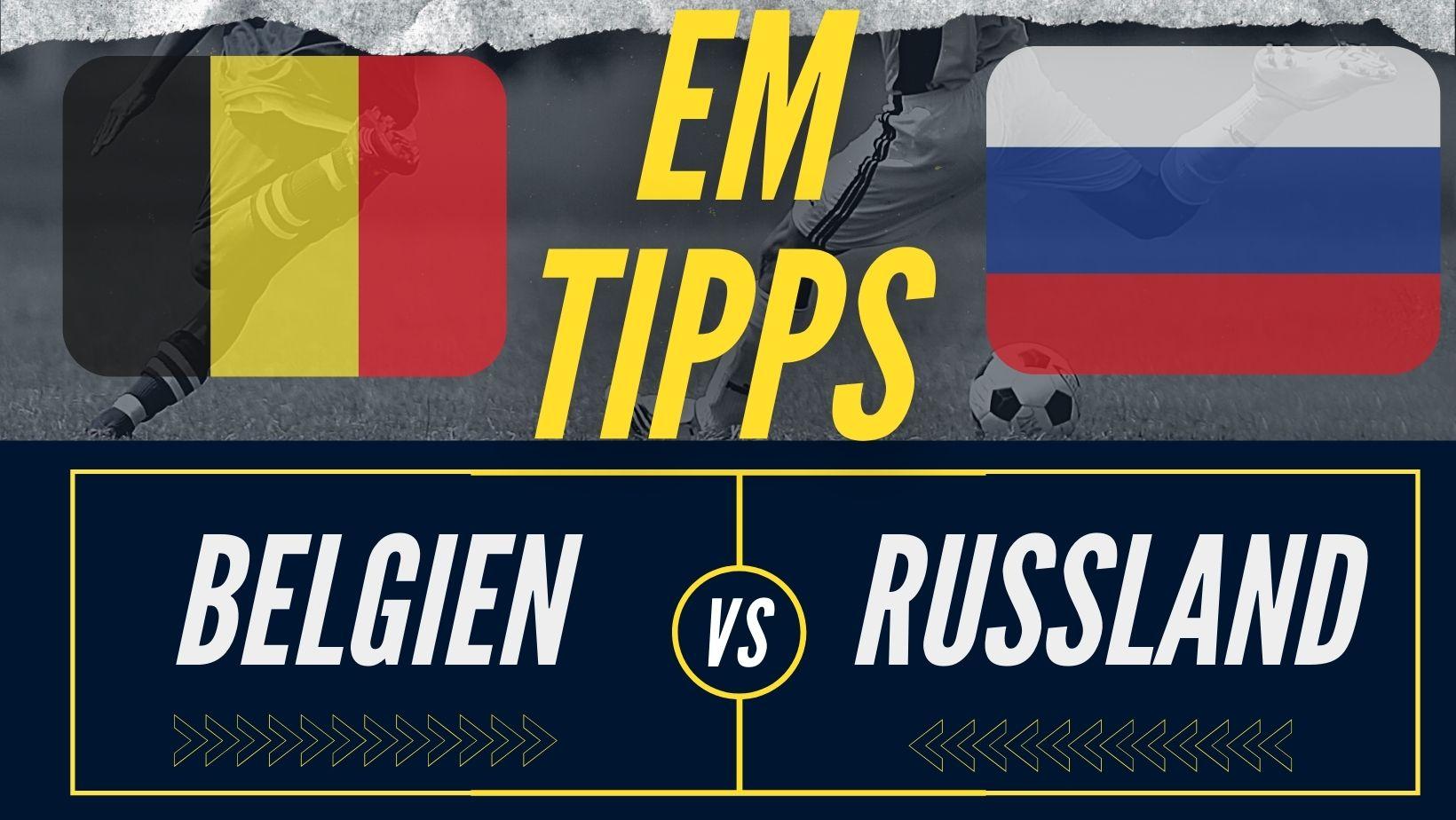 EM Wett-Tipps 2021: Belgien - Russland