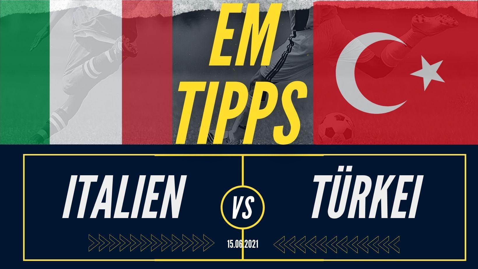 Em Wett-Tipps 2021: Italien - Türkei