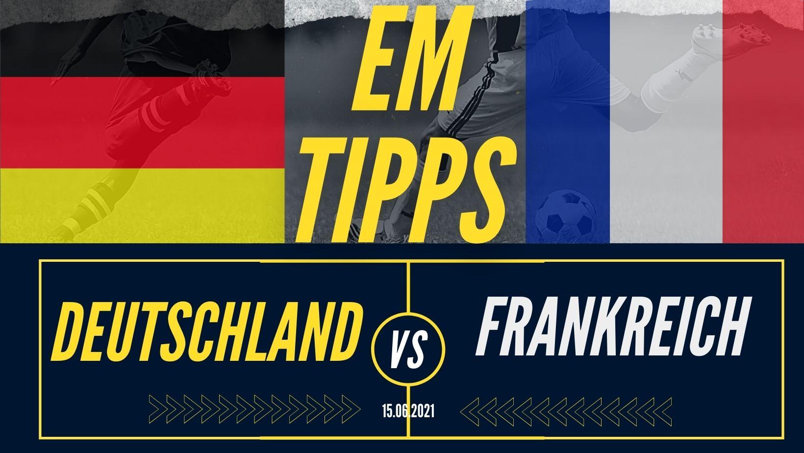 EM-Wett-Tipps heute: Deutschland – Frankreich [15.06.2021]