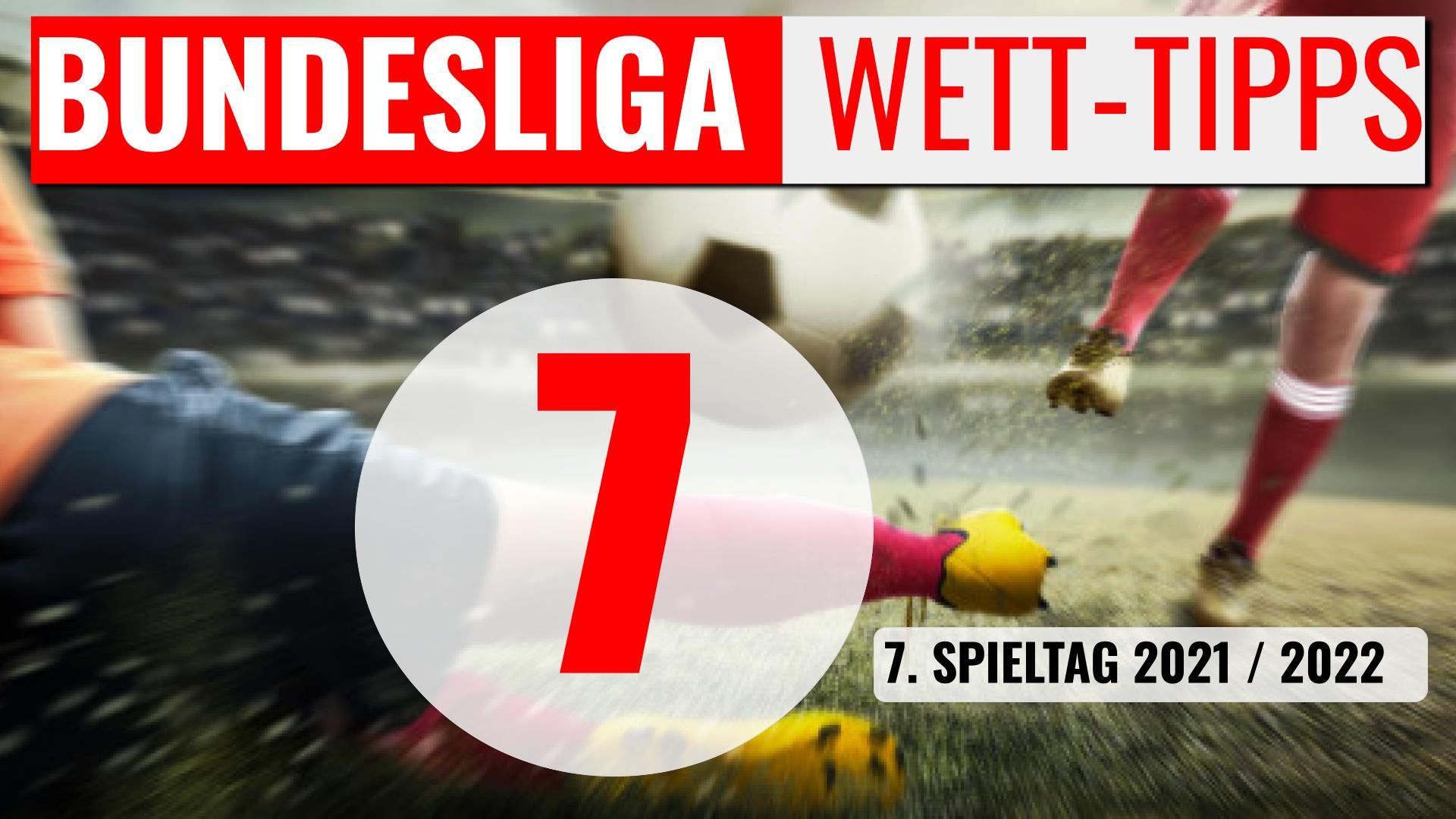 Bundesliga Wett-Tipps morgen - 7. Spieltag 2021/2022